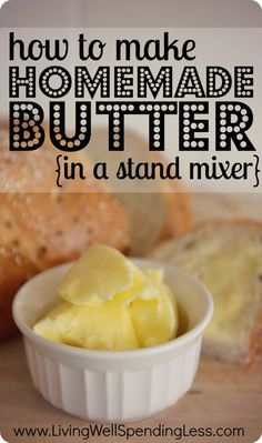 How to make homemade butter in a stand mixer (or food processor.)  I can't believe how easy this is--so much tastier than the store-bought stuff and it even makes homemade buttermilk too!