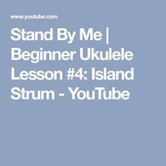Stand By Me   Beginner Ukulele Lesson #4: Island Strum - YouTube