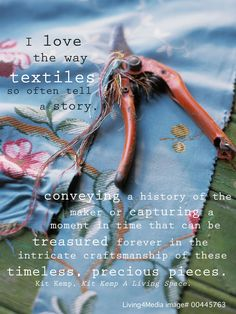 """""""I love the way #textiles so often tell a story...""""  #interior #design #quotes #Living4Media"""