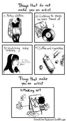 """Things that do not make you an artist"" Sarah Anderson."