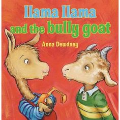 Llama Llama and the Bully Goat. Att: they have an activity book too.