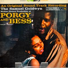 """Motion picture soundtrack, """"Porgy and Bess,"""" record album.  Based on George Gershwin's opera, the film was released in 1959 and directed by Otto Preminger, with an all-star cast including Sidney Poitier, Dorothy Dandridge, Pearl Bailey, Sammy Davis, Jr., Brock Peters and Diahann Carroll, among others."""
