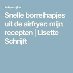Snelle borrelhapjes uit de airfryer: mijn recepten | Lisette Schrijft