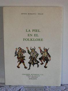 La piel en el folklore / por Esteve Busquets i Molas PublicaciónVic : Colomer Munmany, 1977