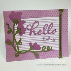 Hello from Cricut Flower Market designed by Kristina Byers