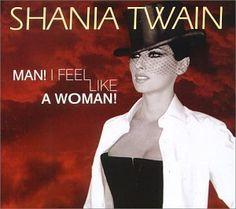 Man! I Feel Like a Woman