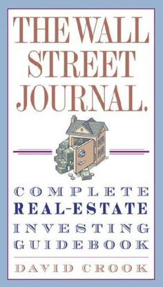 The Wall Street Journal. Complete Real-Estate Investing Guidebook/David Crook