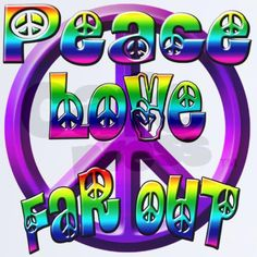 ☮ American Hippie Groovy Quotes ~ Peace Love Far Out