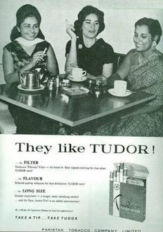 A 1963 ad for the Tudor cigarette brand. Tudor was launched by the Pakistan Tobacco Company specifically to target the market of women smokers in Pakistan.