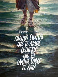 Cuando sientas que te ahogas recuerda que Él camina sobre el agua #FrasesCristianas #FrasesDeDios #FrasesDeBendición #Frases #Amen #Aleluya #GloriaADios #Cristo #JesuCristo #Redentor #GranYoSoy #Dios #EspirituDeDios #Avivamiento #CreoEnDios #AdorandoalRey