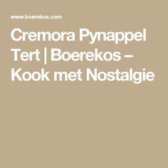 Cremora Pynappel Tert | Boerekos – Kook met Nostalgie