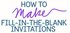 Fill-In-The-Blank Invitations