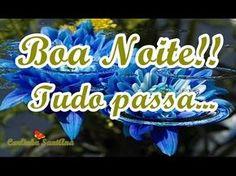 FALANDO DE VIDA!!: Boa noite - Tudo passa - linda mensagem para what...
