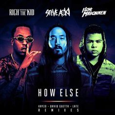 Steve Aoki  How Else (feat. Rich the Kid & Ilovemakonnen) [Remixes] (iTunes)