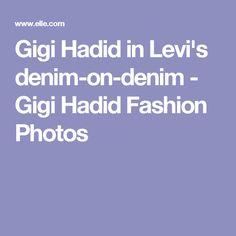 Gigi Hadid in Levi's denim-on-denim - Gigi Hadid Fashion Photos