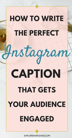 How to write really engaging captions for Instagram to attract the right followers, and engage with your audience!Now, I have another post I did in my early days on how to write the perfect caption for Instagram, but since I've started a new journey on the gram, I have a new strategy and a new way of writing engaging captions. I would love to share them with you.