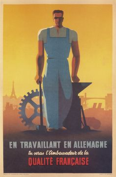 No comment! (By working in Germany you will be the ambassador for French quality.) French propaganda poster 1943.