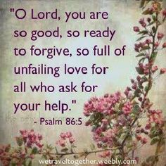 Image result for psalms forgiveness and love with flowers