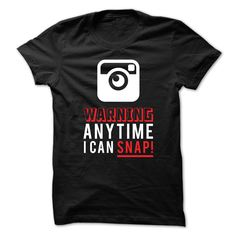 Warning Any Time - I Can Snap!