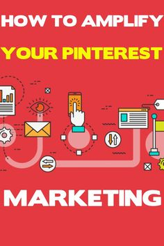 How To Amplify Your Pinterest Marketing