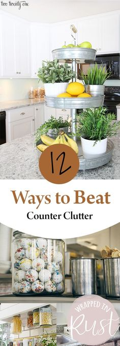 12 Ways to Beat Counter Clutter-Clutter Free Living, Clutter Free Home, Clean Your Home, Organize Your Kitchen, How to Organize Your Counter Tops, Clean Your Countertops, How to Clean Your Kitchen Countertops.