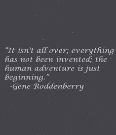 Gene Roddenberry Quote About Life and Adventure Post Quotes, Life Quotes, Explore Quotes, Space Fantasy, Quotes About Everything, Adventure Quotes, Space Exploration, Philosophy, Messages