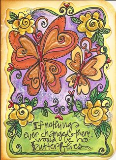 """** Art Journal Page """"If Nothing Ever Changed There Would Be No Butterflies"""" @joannesharpe"""