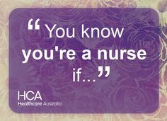 You know you're a nurse if...
