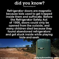 "You mean ""Refrigerator doors seal magnetically"".  Cuz I was sitting here thinking ""Dude, they were always magnetic...""  Editing for clarity; it's important."
