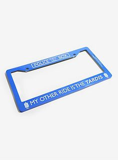 MY OTHER RIDE IS TARDIS DOCTOR WHO TV SHOW METAL LICENSE PLATE FRAME USA MADE