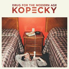 Kopecky / Drug for the Modern Age - Available May 19, 2015