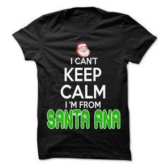 Keep Calm Santa Ana... Christmas Time - 99 Cool City Shirt ! T-Shirts, Hoodies (22.25$ ===► Get Now!)