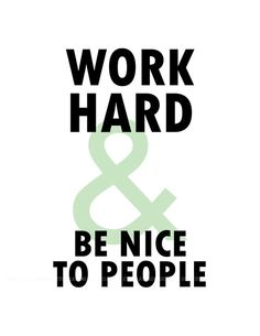 Work hard and be nice to people Motivational Quotes For Women, Inspirational Quotes, Class Rules, Social Workers, Woman Quotes, Picture Wall, Wise Words, Gratitude, Work Hard