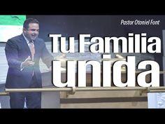 Pastor Otoniel Font - Tu Familia Unida