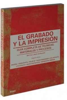 El grabado y la impresión. Editorial Blume
