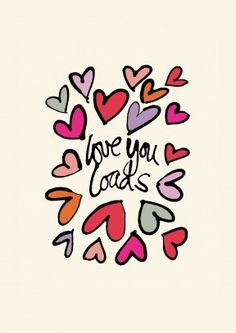 Love You Loads Hearts| Romantic Valentine's Day Card Love You Loads. Send out love hearts with this cute, romantic valentine's or anniversary card. Perfect for your husband, wife, boyfriend or girlfriend.