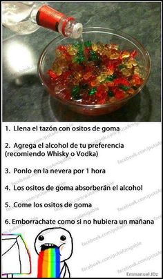 ) -Fill a bowl with gummy bears -Pour your choice of alcohol (whisky or vodka recommended) -Place it in the fridge for 1 hour -Gummy bears will absorbe the alcohol -Eat the gummy bears -Get drunk like there's no tomorrow Best Gummy Bears, Vodka Gummy Bears, Gummi Bears, Vodka Shots, Vodka Drinks, Vodka Alcohol, Alcohol Games, Vodka Martini, Drinks Alcohol