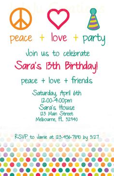 Peace Love Party Birthday Invitation - Colorful and fun, this birthday invitation is totally far out and festive! Groovy, yet modern, this design features a peace sign, heart, and party hat, along with a bright polka-dot trim. Only $11.00