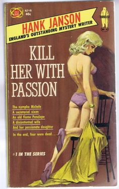 20 best PBs   Hank Janson images on Pinterest   Book cover art  Pulp     Kill Her With Passion  1963  US edition