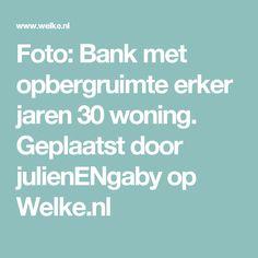 Foto: Bank met opbergruimte erker jaren 30 woning. Geplaatst door julienENgaby op Welke.nl