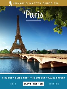 22 Ways to Save Money in Paris | Nomadic Matt's Travel Site