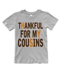 Love this Urban Smalls Gray 'Thankful For My Cousins' Tee - Toddler & Kids by Urban Smalls on #zulily! #zulilyfinds