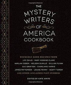 The Mystery Writers of America Cookbook: Wickedly Good Meals and Desserts to Die For von Kate White http://www.amazon.de/dp/1594747571/ref=cm_sw_r_pi_dp_m.Mbwb0CZPNHZ