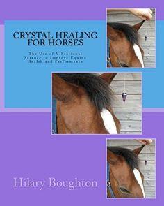 Crystal Healing for Horses, http://www.amazon.co.uk/dp/1494429829/ref=cm_sw_r_pi_awdl_ROB0vb1QKWKNR