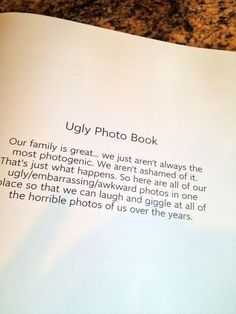 "26 Ways To Preserve Your Kids' Memories Forever... I love my 'Family Ugly Photo' Book! I can't stop laughing!!   Chatbooks.com will print a 6""x6"" book with 60 pages for $8!! It's a priceless present to give to any family member & what a fun tradition to start!"