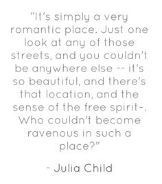 Julia Child quote Some Quotes, Great Quotes, San Francisco Quotes, Julia Child Quotes, Paris Quotes, Popular Quotes, Romantic Places, Stunning Photography, Auntie