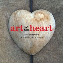 Art of the Heart By Mary Emmerling | gibbs-smith.com