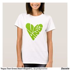 Vegan Text Green Heart Shaped Cool Simple Design T-Shirt Simple Designs, Cool Designs, Design T Shirt, Vegan Shopping, Text Design, Graphic Shirts, Wardrobe Staples, Cool T Shirts, Heart Shapes
