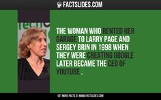The woman who rented her garage to Larry Page and Sergey Brin in 1998 when they were creating Google later became the CEO of YouTube .