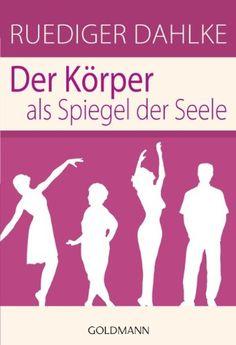 Der Körper als Spiegel der Seele von Ruediger Dahlke http://www.amazon.de/dp/3442170001/ref=cm_sw_r_pi_dp_VSSrub0R59TRG
